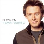 Clay Aiken - The Way/ Solitaire