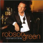 Robson Green - Moment In Time