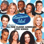 American Idol - All-Time Classic American Love Songs