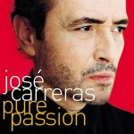 Jose Carreras - Pure Passion