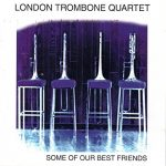 London Trombone Quartet - Some Of Our Best Friends