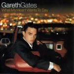 Gareth Gates-What My Heart Wants To Say