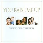 Various Artists - You Raise Me Up (The Essential Collection)