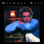 Michael Ball - The Musicals
