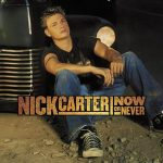 Nick Carter - Now or Never