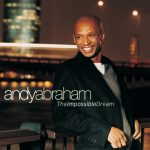 Andy Abraham - The Impossible Dream