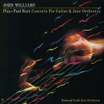 John Williams - Plays Paul Hart Concerto For Guitar & Jazz Orchestra